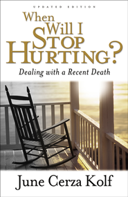 When Will I Stop Hurting?: Dealing with a Recent Death - eBook  -     By: June Cerza Kolf
