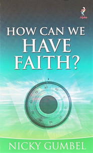 How Can We have Faith?  -