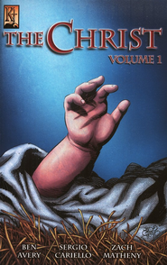 The Christ , Volume 1   -     By: Ben Avery, Sergio Cariello, Zach Mathwny