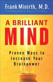 Brilliant Mind, A: Proven Ways to Increase Your Brainpower - eBook  -     By: Frank Minirth M.D.