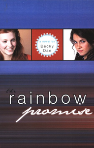 The Rainbow Promise  -     By: Becky Dan