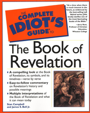 The Complete Idiot's Guide to the Book of Revelation  -     By: James S. Bell Jr., Stan Campbell