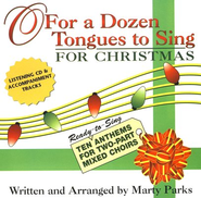 O For a Dozen Tongues to Sing - for Christmas: Ten Ready-to-Sing Anthems for Two-Part Mixed Choirs Accompaniment CD  -     By: Marty Parks