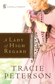 Lady of High Regard, A - eBook  -     By: Tracie Peterson