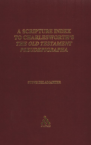 A Scripture Index to Charlesworth's The Old Testament Pseudepigrapha  -              By: Steve Delamarter
