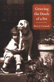 Grieving the Death of a Pet  -     By: Betty Carmack
