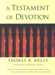 A Testament of Devotion   -              By: Thomas R. Kelly