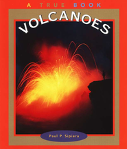Volcanoes: A True Book   -     Edited By: Paul Sipiera, Diane Sipiera