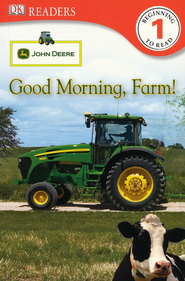 John Deere: Good Morning, Farm!  -     By: Catherine Nichols