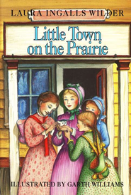 Little Town on the Prairie, Little House on the Prairie Series  #7 (Hardcover)  -     By: Laura Ingalls Wilder