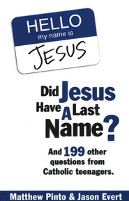 Did Jesus Have A Last Name?  -     By: Matthew Pinto, Jason Evert