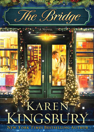 The Bridge, Hardcover    -              By: Karen Kingsbury
