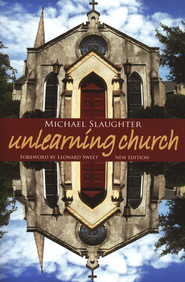 UnLearning Church: New Edition  -     By: Michael Slaughter
