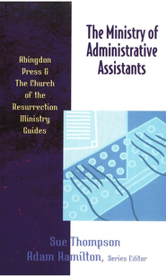 Ministry of Administrative Assistants  -              By: Sue Thompson