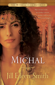 Michal: A Novel - eBook  -     By: Jill Eileen Smith