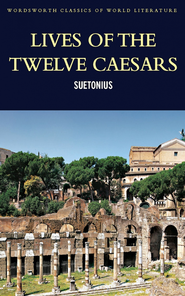 Lives of the Twelve Caesars  -     By: Suetonius