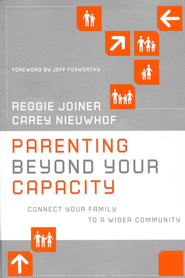 Parenting Beyond Your Capacity   -     By: Reggie Joiner, Carey Nieuwhof