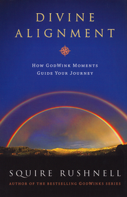 Divine Alignment  -              By: Squire Rushnell