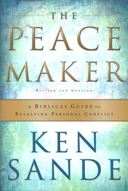 The Peacemaker: A Biblical Guide to Resolving Personal Conflict, Third Edition  -     By: Ken Sande