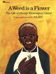 Weed is a Flower: The Life of George Washington Carver   -     By: Aliki