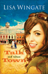 Talk of the Town - eBook  -     By: Lisa Wingate