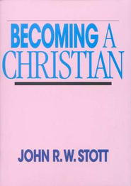 Becoming a Christian, 5 Pack   -     By: John R.W. Stott