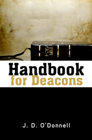 Handbook for Deacons   -     By: J.D. O'Donnell