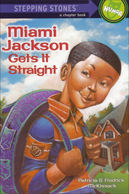 Miami Jackson Gets It Straight   -              By: Patricia C. McKissack