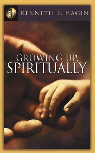 Growing Up Spiritually  -     By: Kenneth E. Hagin