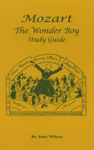 Mozart, The Wonder Boy Study Guide   -     By: Judy Wilcox