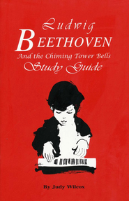 Beethoven & the Chiming Tower Bells Study Guide   -