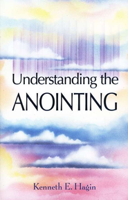 Understanding The Anointing   -     By: Kenneth E. Hagin