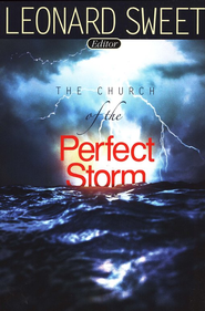 The Church of the Perfect Storm  -     By: Leonard Sweet