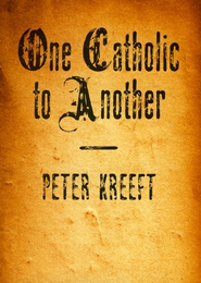 One Catholic to Another, 5 Pack   -     By: Peter Kreeft