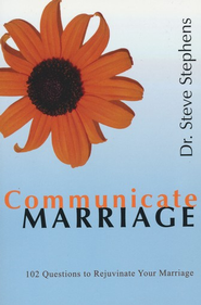 Communicate Marriage  -              By: Steve Stephens