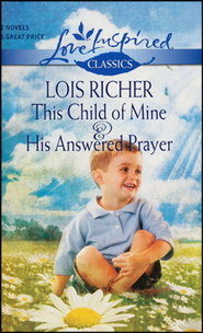 This Child of Mine & His Answered Prayer   -     By: Lois Richer