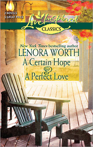 A Certain Hope & A Perfect Love   -     By: Lenora Worth
