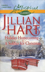 Holiday Homecoming and A Soldier for Christmas  -              By: Jillian Hart
