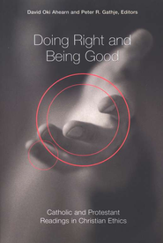 Doing Right and Being Good                                                                     -     By: David Oki Ahern & Peter R. Gathje
