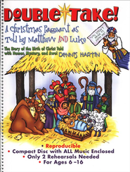 Double Take! A Christmas Pageant as Told by Matthew and Luke (with Accompaniment CD)  -     By: Dennis Hartin