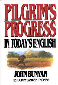 Pilgrim's Progress in Today's English   -     Edited By: James H. Thomas     By: John Bunyan; James H. Thomas, ed.