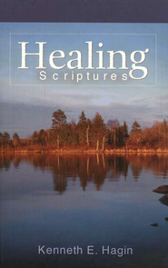 Healing Scriptures  -              By: Kenneth E. Hagin
