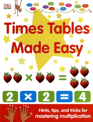 Times Tables Made Easy: Hints, tips, and tricks for learning your tables  -