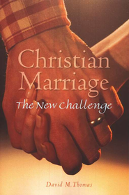 Christian Marriage: The New Challenge (Second Edition)  -     By: David Thomas