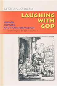 Laughing with God: Humor, Culture, and Transformation  -     By: Gerald A. Arbuckle