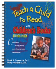 Teach a Child to Read with Children's Books, Fourth Edition  -     By: Mark B. Thogmartin Ph.D., Mary Gallagher M.S.