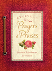 Everyday Prayers and Praises: A Daily Devotional for Women - eBook