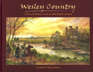Wesley Country: A Pictorial History Based on John  Wesley's Journal  -     By: Richard Bewes