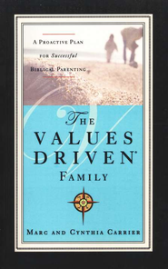 The Values Driven Family  -              By: Marc Carrier, Cynthia Carrier