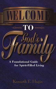 Welcome to God's Family  -              By: Kenneth E. Hagin